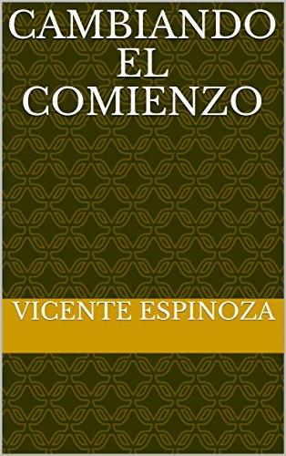 Cambiando el comienzo por Vicente Espinoza