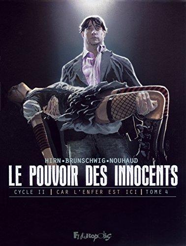 Le pouvoir des innocents, cycle II (Tome 4-2 visions pour un pays): Car l'enfer est ici