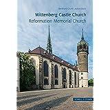 Die Schlosskirche in der Lutherstadt Wittenberg (Große Kunstführer / Große Kunstführer / Kirchen und Klöster)