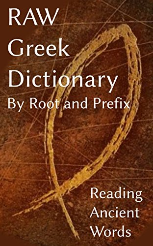 Raw Greek Dictionary By Root And Prefix