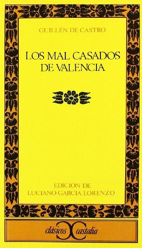 Los mal casados de Valencia                                                     . (CLASICOS CASTALIA. C/C.) por Luciano García Lorenzo