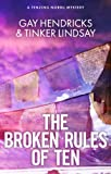 Front cover for the book The Broken Rules of Ten by Gay Hendricks