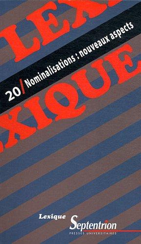 Lexique, N° 20 : Nominalisations : nouveaux aspects