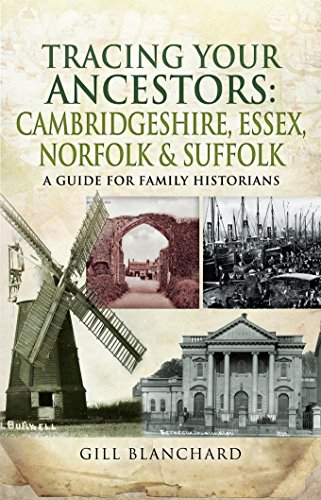 Tracing Your Ancestors: Cambridgeshire, Essex, Norfolk and Suffolk: A Guide For Family Historians