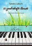 12 zauberhafte Monate - 12 mittelleichte Klavierstücke für Anfänger und Wiedereinsteiger - wie Filmmusik / Klaviernoten / gratis mp3-Download aller Stücke