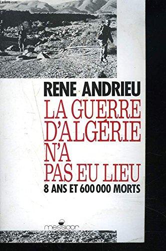 La guerre d'Algérie n'a pas eu lieu. 8 ans et 600 000 morts.