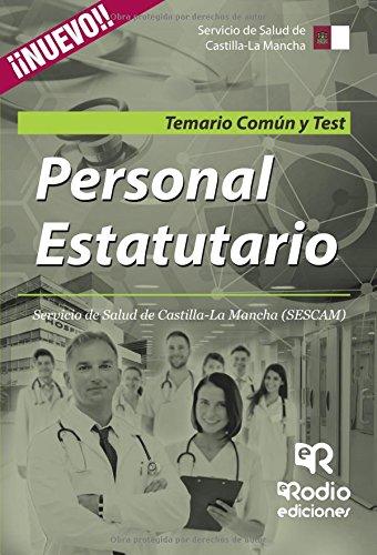 Personal Estatutario. Servicio de Salud de Castilla-La Mancha (SESCAM). Temario Común y Test
