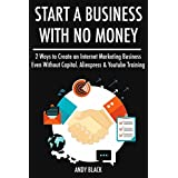 Start a Business with No Money (Internet Marketing Combo): 2 Ways to Create an Internet Marketing Business Even Without Capital. Aliexpress & Youtube Training (English Edition)