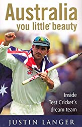 [Australia You Little* Beauty: Inside Test Cricket's Dream Team] (By: Justin Langer) [published: December, 2010]