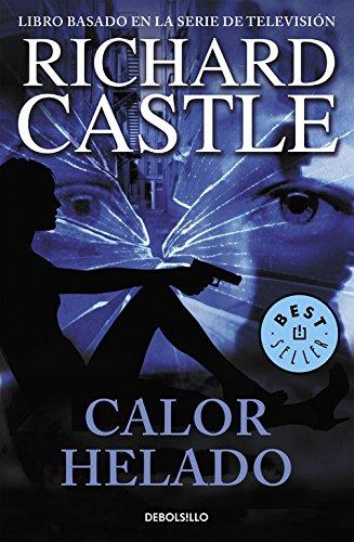 Calor helado (Serie Castle 4) (BEST SELLER) por Richard Castle