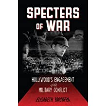 Specters of War: Hollywood's Engagement with Military Conflict (English Edition)