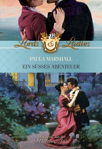 Ein süßes Abenteuer (Historical Lords & Ladies 32)