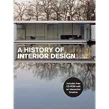 A History of Interior Design, 3rd Edition: Written by John Pile, 2009  Edition, (3rd Edition) Publisher: Laurence King [Hardcover]