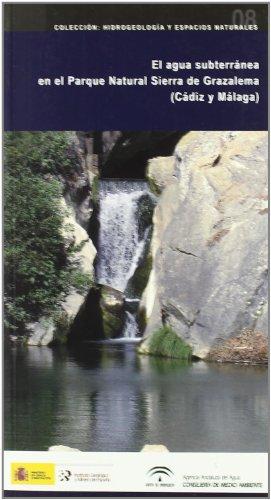 El agua subterránea en el Parque Natural de Grazalema (Cádiz y Málaga) (Hidrogeología y espacios naturales, Band 8) (Parque Natural)