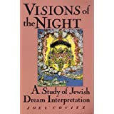 Visions of the Night: A Study of Jewish Dream Interpretation