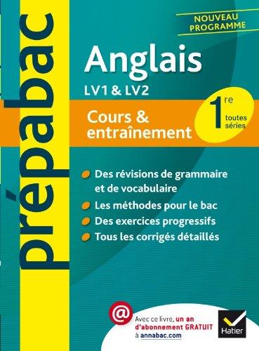 Anglais 1re - Prépabac Cours & entraînement: Cours, méthodes et exercices - Première