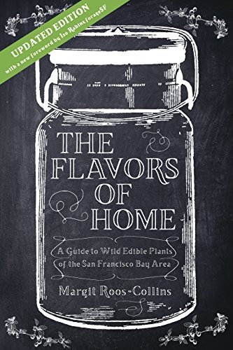 The Flavors of Home: A Guide to the Wild Edible Plants of the San Francisco Bay Area (Second Edition) by Margit Roos-Collins (2016-02-01)