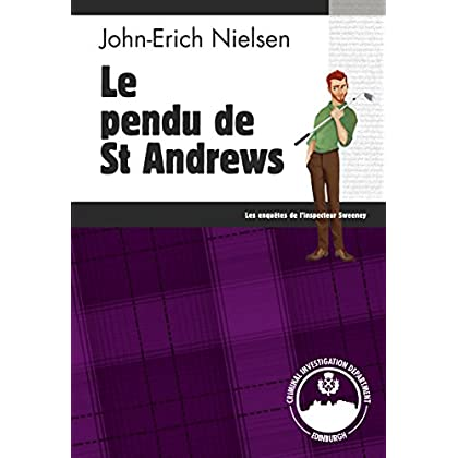 Le pendu de St Andrews: Un polar écossais haletant (Les enquêtes de l'inspecteur Sweeney t. 12)