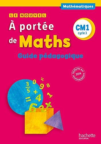 Le Nouvel A portée de maths CM1 - Guide pédagogique - Ed. 2015