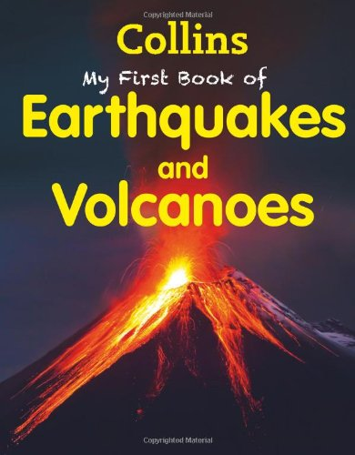 My First Book of Earthquakes and Volcanoes (My First)