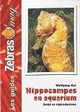Les Hippocampes en aquarium - Soins et reproduction