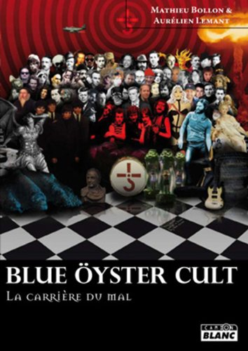 Blue öyster cult : La carrière du mal par Mathieu Bollon, Aurélien Lemant