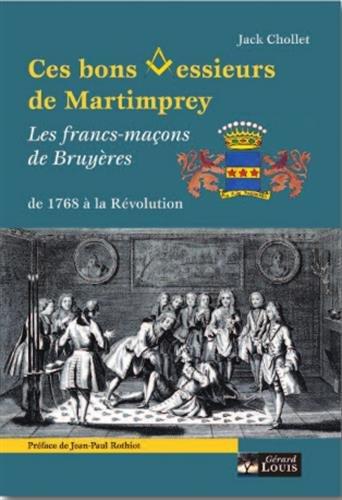 Ces bons messieurs de Martimprey : Les francs-maçons de Bruyères de 1768 à la Révolution