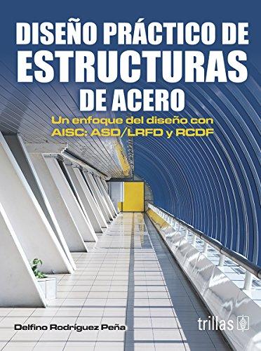 Diseno practico de estructuras de acero/Practical design of steel structures