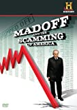 Madoff and the Scamming of America by Bernie Madoff