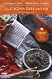 La cucina dell'anima. 99 ricette sapienziali