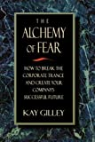 The Alchemy of Fear: How to Break the Corporate Trance and Create Your Company's Successful Future (English Edition)