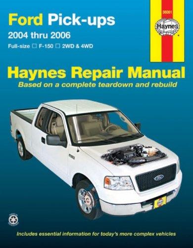Ford Pick-Ups 2004 Thru 2006: Full-Size, F-150, 2WD & 4WD (Hayne's Automotive Repair Manual)