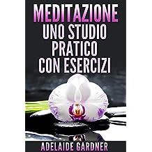 Meditazione: uno studio pratico con esercizi