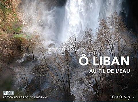 Ô LIBAN - Au Fil de l