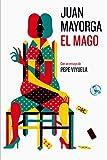 El Mago: Con un ensayo de Pepe Viyuela (Libros Robados)