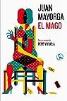 El Mago: Con un ensayo de Pepe Viyuela par Juan Mayorga Ruano