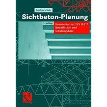 Sichtbeton-Planung: Kommentar zur DIN 18217 Betonflen und Schalungshaut (German Edition)