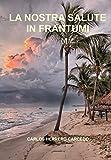 Scarica Libro LA NOSTRA SALUTE IN FRANTUMI (PDF,EPUB,MOBI) Online Italiano Gratis
