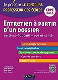 Entretien à partir d'un dossier. Système éducatif, EPS et Santé. CRPE - Oral admission : CRPE 2016 (Concours enseignement) (French Edition)