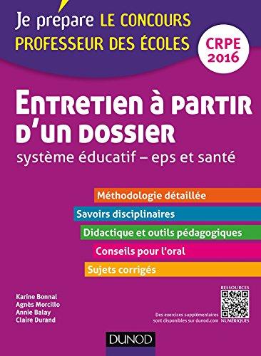 Entretien  partir d'un dossier. Systme ducatif, EPS et Sant. CRPE - Oral admission : CRPE 2016 (Concours enseignement)