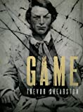 Front cover for the book Game by Trevor Shearston