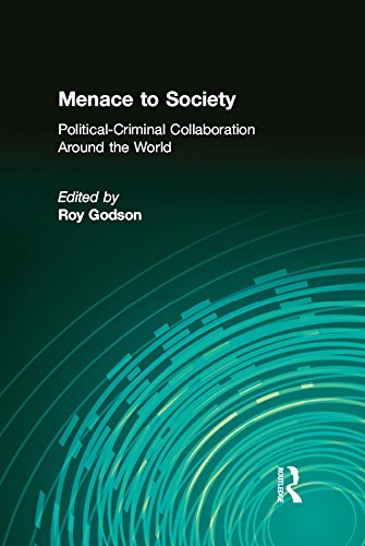 Menace to Society: Political-criminal Collaboration Around the World (English Edition)