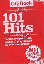 The Gig Book 101 Hits, Songbuch mit 101 beliebten Chart-Hits von Abba bis U2 [Musiknoten] Melodie/Leedsheets, Text, Akkorde