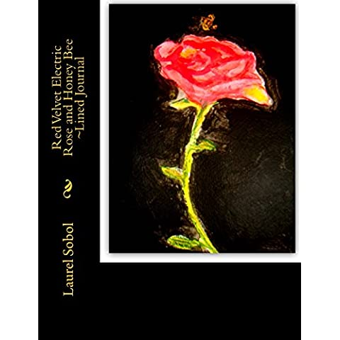 Red Velvet Electric Rose and Honey Bee ~Lined Journal (Fine Art Rainbow Journals~ Soli Deo Gloria)