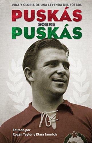 Puskas sobre Puskas: Vida y gloria de una leyenda del fútbol (Córner)