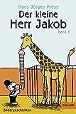 Der kleine Herr Jakob. Band 2: Bildergeschichten (Gulliver) von Hans Jürgen Press (12. November 2013) Taschenbuch