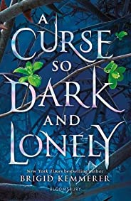 A Curse So Dark and Lonely (The Cursebreaker Series)