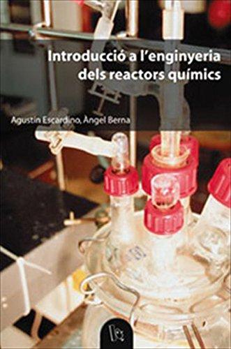 Introducció a l'enginyeria dels reactors químics (Catalan Edition) por Àngel Berna Prats