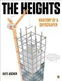Heights, The : Anatomy of a Skyscraper