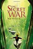 The Secret War (A Jack Blank Adventure) by Myklusch, Matt (2012) Paperback